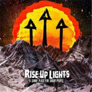 Rise Up Lights - A Sunny Place For Shady People