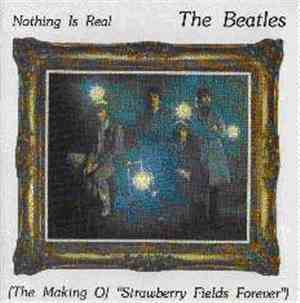 The Beatles - Nothing Is Real (The Making Of Strawberry Fields Forever)
