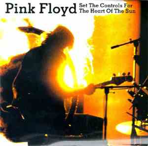 Pink Floyd - Set The Controls For The Heart Of The Sun