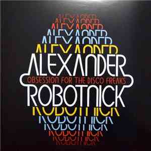 Alexander Robotnick - Obsession For The Disco Freaks