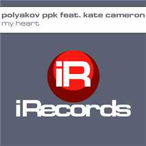 Polyakov PPK Feat Kate Cameron - My Heart