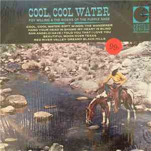Foy Willing & The Riders Of The Purple Sage - Cool, Cool, Water