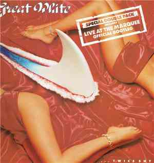 Great White - ...Twice Shy + Live At The Marquee