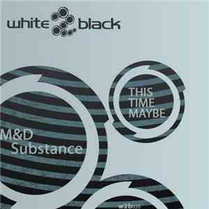 M&D Substance - This Time Maybe