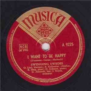 Swinging Swedes - I Want To Be Happy / Softly As In A Morning Sunrise