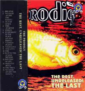 The Prodigy - The Rest, The Unreleased! The Last