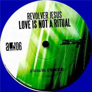 Revolver Jesus - Love Is Not A Ritual