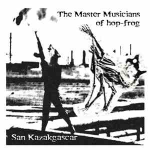 Master Musicians Of Hop-Frog, The / San Kazakgascar - Song Of The South / P ...