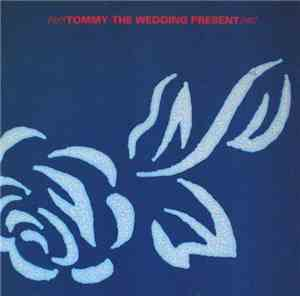 The Wedding Present - Tommy