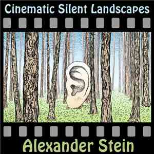 Alexander Stein - Cinematic Silent Landscapes