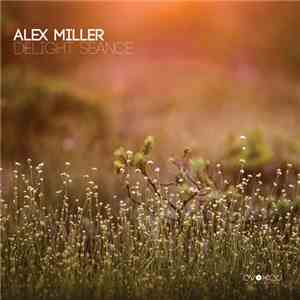 Alex Miller  - Delight Seance
