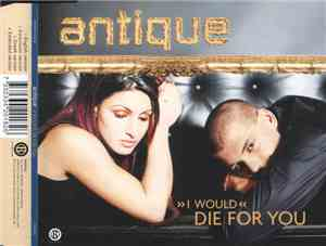 Antique - (I Would) Die For You