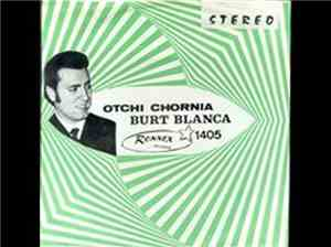 Burt Blanca & The King Creoles - Otchi Chornia