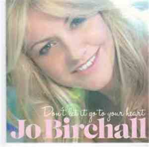 Jo Birchall - Don't Let It Go To Your Heart