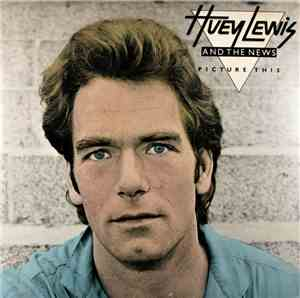 Huey Lewis & The News - Picture This