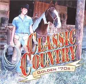 Various - Classic Country Golden '70s