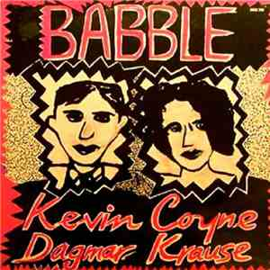Kevin Coyne And Dagmar Krause - Babble (Songs For Lonely Lovers)