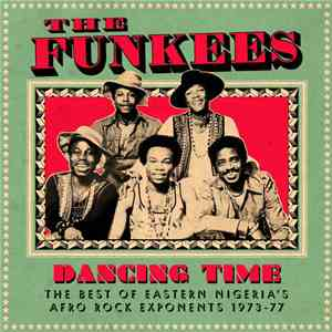 The Funkees - Dancing Time (The Best Of Eastern Nigeria's Afro Rock Exponen ...