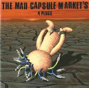 The Mad Capsule Market's - 4 Plugs