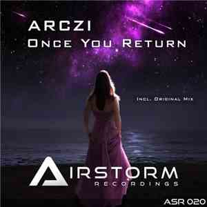 ARCZI  - Once You Return