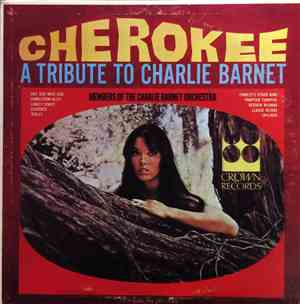 Members Of The Charlie Barnet Orchestra - Cherokee A Tribute To Charlie Bar ...