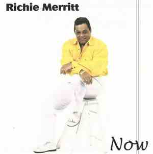 Richie Merritt - Now