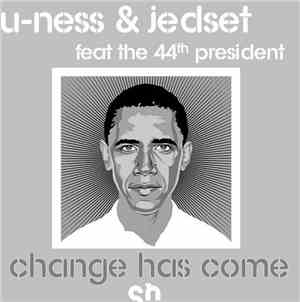 U-Ness & JedSet Feat The 44th President - Change Has Come