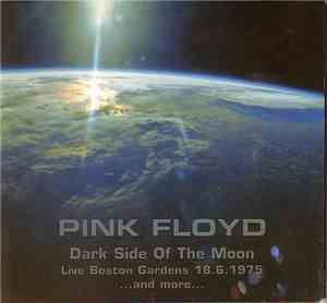 Pink Floyd - Dark Side Of The Moon (Live In Boston)