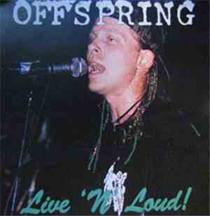 Offspring - Live 'N' Loud!