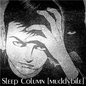 Sleep Column - Muddybile