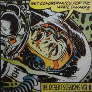 The Desert Sessions - Vol. III: Set Coordinates For The White Dwarf !!! / V ...