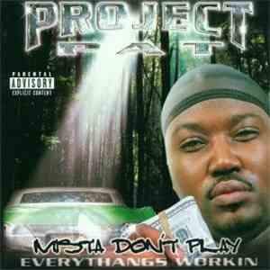Project Pat - Mista Don't Play Everythangs Workin