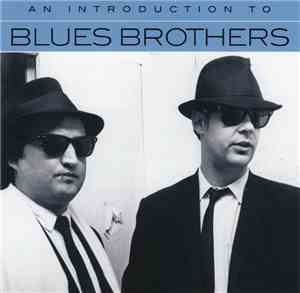 Blues Brothers - An Introduction To Blues Brothers
