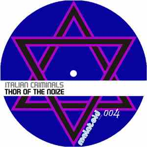 Italian Criminals - Thor Of The Noize
