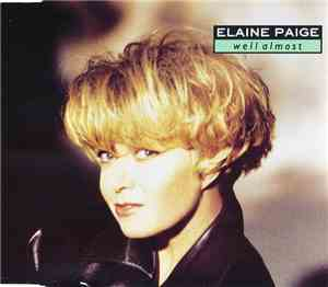 Elaine Paige - Well Almost