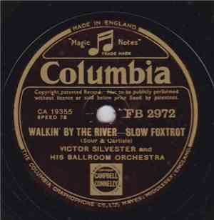 Victor Silvester And His Ballroom Orchestra - Walkin' By The River / We Mus ...