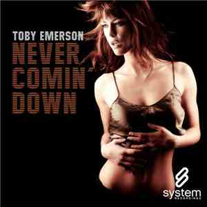 Toby Emerson - Never Comin' Down