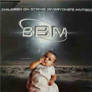 BBM  - Children On Strike (Everyone's Invited)
